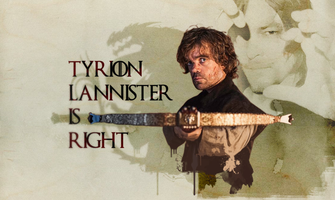Tyrion Lannister is Right